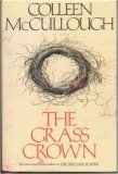 The Grass Crown, Colleen McCullough, 0688093698