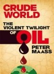 img - for Crude World The Violent Twilight Of Oil book / textbook / text book