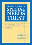 Managing a Special Needs Trust: A Guide for Trustees, 2012 Edition