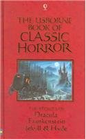 The Usborne Book of Classic Horror: The Stories of Dracula, Frankenstein, Jekyll & Hyde (Paperback Classics) 079450616X Book Cover
