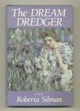 The Dream Dredger, Roberta Silman, 0892551119