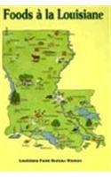 Foods a la Louisiane: Louisiana Farm Bureau Women by Louisiana Farm Bureau Women