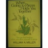 When Going to Pieces Holds You Together, William A. Miller, 0806615435