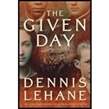 The Given Day by Lehane, Dennis. (William Morrow,2008) [Hardcover]