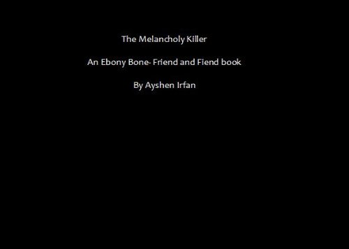 The Melancholy Killer (The Ebony Bone-Friend and Fiend series Book 1)
