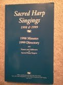 Sacred Harp Singings, 1998 & 1999; 1998 Minutes and 1999 Directory and Names and Addresses of Sacred Harp Singers