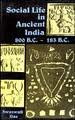 Social Life in Ancient India : 800 B. C. - 183 B. C., Das, Swaswati, 8170187591