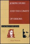 Joseph Story and the Comity of Errors : A Case Study in Conflict of Laws, Watson, Alan, 0820314064
