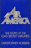Air America: The Story of the CIA'S Secret Airlines