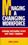 Managing a Changing Workforce, Bob Losyk, 0964739348