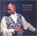 : Kirk Franklin & The Family