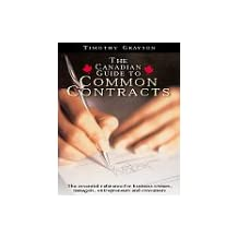 Every Canadian's guide to common contracts: The essential reference for business owners, managers, entrepreneurs and consumers