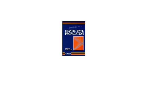 Introduction to elastic wave propagation a bedford d s introduction to elastic wave propagation a bedford d s drumheller 9780471967002 amazon books fandeluxe Gallery