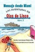 Mensaje desde Miami (Las Aventuras De Ojos De Lince/ the Adventures of Sharp-Eye) (Spanish Edition) by Bouncing Ball Books, Inc.