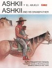 Ashkii and His Grandfather - Ashkii y el Abuelo, Margaret K. Garaway, 0963885162