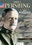 img - for John Pershing (Gml) (Great Millitary Leaders/20th Century) book / textbook / text book