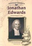 Download Jonathan Edwards: Colonial Religious Leader (Colonial Leaders) pdf