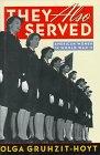 They Also Served: American Women in World War II Olga Gruhzit-Hoyt