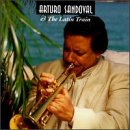 Arturo Sandoval And The Latin Train