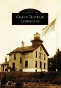 Grand Traverse Lighthouse (Images of America: Michigan)