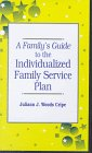 A Family's Guide to the Individualized Family Service Plan, Cripe, Juliann J., 1557662207