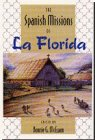 The Spanish Missions of la Florida, , 0813012317