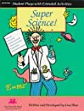 Super Science!: Reader's Theatre Scripts and Extended Activities