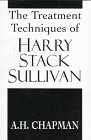 The Treatment Techniques of Harry Stack Sullivan, Chapman, A. H., 1568216734