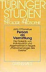 Person als Vermittlung: Die Dialektik von Individualität und Allgemeinheit in Hegels