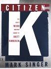Citizen K: The Deeply Weird American Journey of Brett Kimberlin