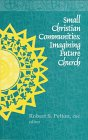 img - for Small Christian Communities: Imagining Future Church (Michigan Monographs in Chinese) book / textbook / text book