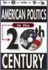 American Politics in the 20th Century, J. Bonasia, 0912517360
