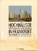 Hochhäuser in Frankfurt: Wettlauf zu den Wolken