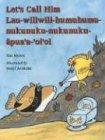 Let's Call Him Lau-Wili-Wili-Humu-Humu-Nukunuku-Nukunuku-Apuaa-Oioi, Tim Myers, 188018866X
