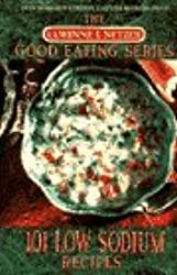 101 Low Sodium Recipes (The Corinne T. Netzer Good Eating Series)