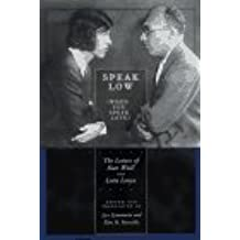 Speak Low (When You Speak Love): The Letters of Kurt Weill and Lotte Lenya