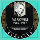 Pat Flowers: 1945 1947