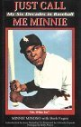 img - for Just Call Me Minnie: My Six Decades in Baseball by Minnie Minoso (1994-04-01) book / textbook / text book