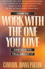 How to Work with the One You Love--& Live to Tell About It, Cameron Partow and Donna Partow, 1556615329