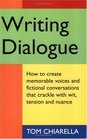 by Tom Chiarella Writing Dialogue(text only)[Paperback]1998