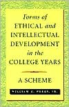 Forms of Ethical and Intellectual Development in the College Years (text only) 1st (First) edition by W. G. Perry Jr.