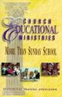 Church Educational Ministries : More Than Sunday School, , 0910566550