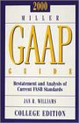 2000 Miller Gaap Guide : Restatement and Analysis of Current Fasb Standards, Williams, Jan R., 0030210232