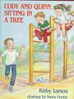Cody and Quinn, Sitting in a Tree, Kirby Larson, 082341227X