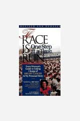 The Race is Run One Step at a Time: Every Woman's Guide to Taking Charge of Breast Cancer and My Personal Story Paperback