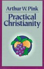 Practical Christianity, Arthur W. Pink, 0801069904