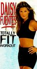 Daisy Fuentes: Totally Fit Workout [VHS]