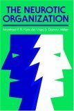 img - for The Neurotic Organization: Diagnosing and Changing Counterproductive Styles of Management book / textbook / text book