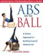 abs-on-the-ball-a-pilates-approach-to-building-superb-abdominals-a-dynamic-approach-to-building-superb-abdominals