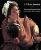 A Gift to America: Masterpieces of European Painting from the Samuel H. Kress Collection